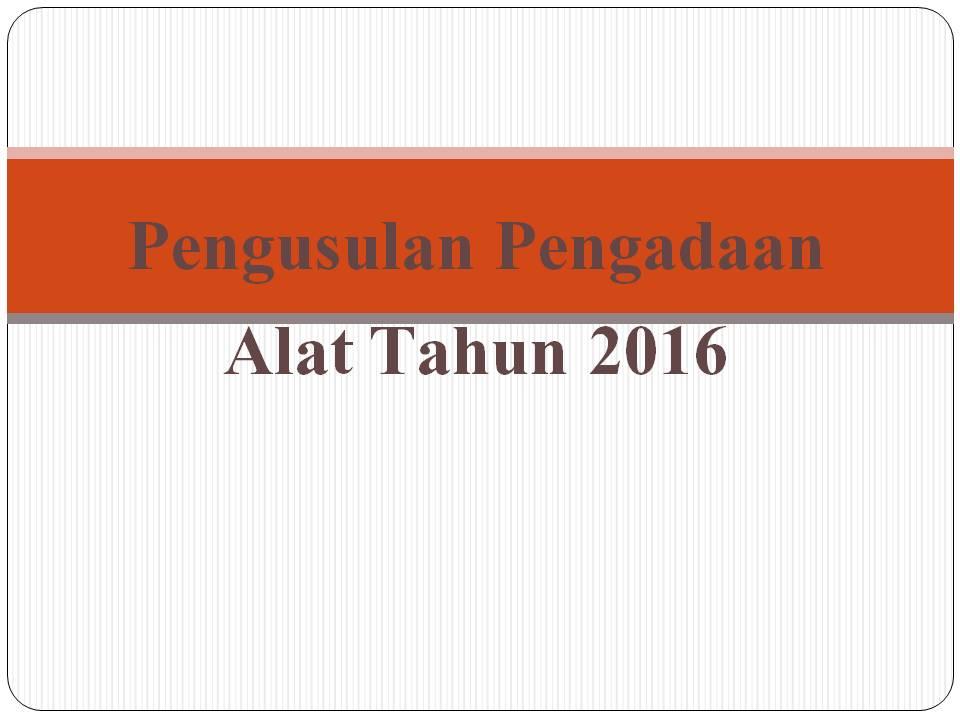 Pengusulan Pengadaan Alat Tahun 2016