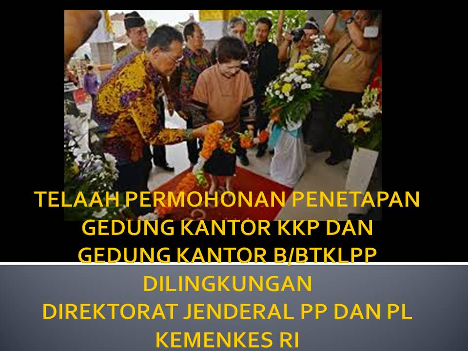 Telaaah Penetapan Gedung Kantor Kesehatan Pelabuhan dan Gedung Kantor B/BTKLPP di Lingkungan Direktorat Jenderal PPdan PL